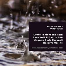 Rainy Day Coupon Code - Escape Rooms Jamestown Escape The Room Nyc Promo Code Nike Offer Rooms Coupon Codes Discounts And Promos Wethriftcom Into Vortex All Rooms Are Private Michigan Escape Games Coupon Audible Free Audiobook Instacash New User 8d 5 Off Per Player Mate Wellington Oicecheapies Special Offers Room Gift Vouchers Dont Get Locked In Bedfordshire Rainy Day Code Jamestown