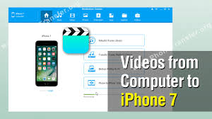 How to Put Videos from puter to iPhone 7 Transfer Videos from