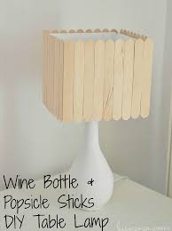 DIY Wine Bottle And Popsicle Sticks Table Lamp