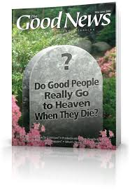 Do Good People Really Go To Heaven When They Die