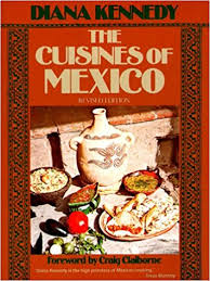 cuisines of the cuisines of mexico diana kennedy craig claiborne