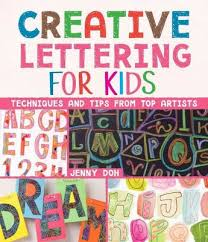 Creative Lettering For Kids Techniques And Tips From Top Artists Paperback Jenny Doh Target