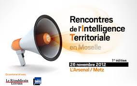 chambre de commerce thionville les rencontres de l intelligence territoriale 26 novembre 2012