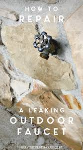 Fixing A Leaking Faucet by How To Fix A Leaking Outdoor Faucet U2013 The Ugly Duckling House