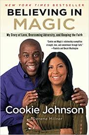 Amazon Believing In Magic My Story Of Love Overcoming Adversity And Keeping The Faith 9781501137563 Cookie Johnson Denene Millner Books