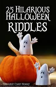 Halloween Jokes And Riddles For Adults by 25 Hilarious Halloween Riddles This West Coast Mommy