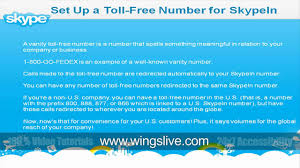 Setup A Toll Free Number Using Skype | Wingslive - YouTube Services Intertional Callback Voip Service Providers Toll Free Telecom Cambodia Co Ltd Voice Over Ip Solution For Busines Of Any Size Vuvoipcom Gateway Solution Inbound Calling Avoxi Provider Business Make Money As Reseller By Offering Numbers Top 5 Android Apps Making Phone Calls How Does A Number Work Infographic Mix Networks Why Agents Should Use Real Estate
