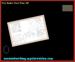free wooden clock plans pdf 155127 woodworking plans and