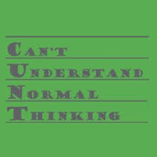 Cant Understand Normal Thinking Rude T Shirts