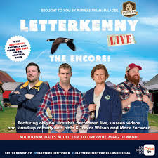 Letterkenny Live Adds New Shows Markets T TFA Backstage The