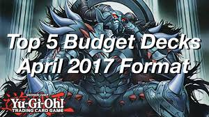 Top Ten Yugioh Decks 2017 by Yu Gi Oh Top 5 Competitive Budget Decks For The April 2017 Format