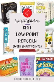 best low point popcorn weight watchers pointed kitchen