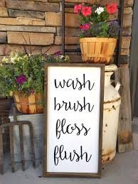Primitive Decorated Bathroom Pictures by Bathroom Wash Brush Floss Flush Sign For The Home Pinterest