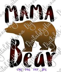 Mama Bear Svg Mom Life Baby Shower Gift T Shirt Sign Print