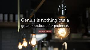benjamin franklin quote genius is nothing but a greater aptitude