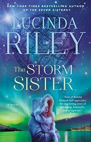 The Storm Sister A Novel By Lucinda Riley 1299 AMZN