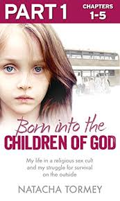 Born Into The Children Of God Part 1 3 My Life In A