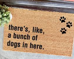 THE ORIGINAL Bunch Of Dogs In Here With Paw Prints Doormat