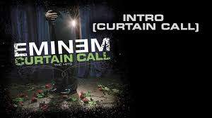 Last Curtain Call At The Tampico by 28 Curtain Call At The Tampico Youtube Eminem Intro Curtain