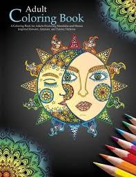 Introducing Adult Coloring Books A Book For Adults Featuring Mandalas And Henna Inspired Flowers Animals