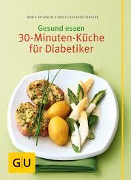 gesund essen die 30 minuten küche für diabetiker gu