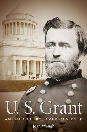 US Grant By Joan Waugh That Ulysses S