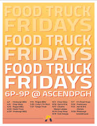 Schedule For Food Truck Fridays At ASCEND Pittsburgh (South Side ...