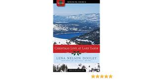 Christmas Love At Lake Tahoe No Thank You The Miracle Shelter In Seattle Dating Unaware Romancing America Nevada Lena Nelson Dooley