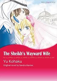 The Sheikhs Wayward Wife Mills Boon Comics By Marton