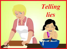 Do you know what it means to tell a lie A lie is a story that isn t true
