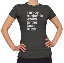Women's I Enjoy Romantic Walks To The Taco Truck T-Shirt – BoredWalk Tshirt Label Design With Fire Truck Royalty Free Vector Matt Crafton Ford Truck Tshirt Official Website Of Vintage Christmas Classic T Shirt Tree By Spreadshirt Blippi Tractor For Children Cute Pumpkin Gift Halloween Truckfl 70s Chevrolet Jersey Small Tee 79 Patch Black Kenworth Trucks Mens T660 660 Semi Shirts Ipdent 88 Tc Skate Asphalt Skate Clothing Fair Game Mans Best Friend Blue F150 Jegs Apparel And Colctibles 18016 Cody Coughlin 2 Master Shredder Dirty Grass Soul The Tshirts