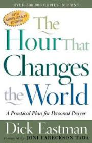 The Hour That Changes World A Practical Plan For Personal Prayer
