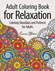 Title Adult Coloring Book For Relaxation Calming Mandalas And Patterns Adults Author