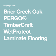 Brier Creek Oak PERGOR TimberCraft WetProtect Laminate Flooring