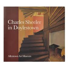 Charles Sheeler In Doylestown American Modernism And The Pennsylvania Tradition