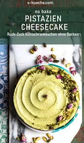 pistazien cheesecake kühlschrankkuchen ohne backen
