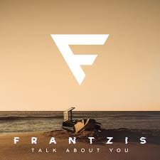 Ultratopbe Frantzis Talk About You