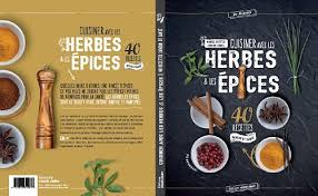 cuisiner avec ce que l on a dans le frigo comment cuisiner avec les herbes et les épices
