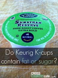 Mccafe Pumpkin Spice Keurig by Do Keurig K Cups Contain Sugar Or Fat