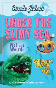 Uncle Johns Bathroom Reader Free Download by Free Download Uncle Johns Under The Slimy Sea Bathroom Reader For