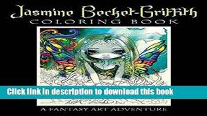 Download Jasmine Becket Griffith Coloring Book A Fantasy Art Adventure Kindle Free