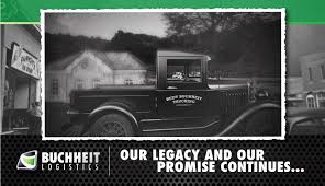 Our Legacy And Our Promise Continues … | Buchheit Logistics