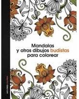 Mandalas Y Otros Dibujos Budistas Para Colorear Libro De Adultos And Other Buddhist