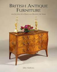 british antique furniture 6th edition with prices and reasons for