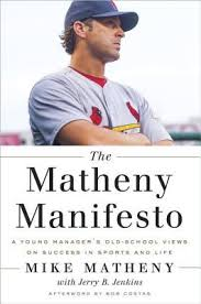 The Matheny Manifesto A Young Manager s Old School Views on