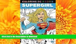 READ PDF Supergirl An Adult Coloring Book NOW ONLINE