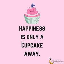 15 Sweet Cupcake Quotes To Make This World A Better Place
