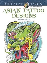 Creative Haven Asian Tattoo Design Coloring Book