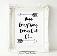 Printable Bathroom Occupied Signs by Hope Everything Comes Out Ok Bathroom Wall Artfunny Bathroom