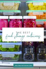 100 Storage Containers For The Home Best Food For Your Fridge Hello Nutritarian